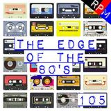 THE EDGE OF THE 80'S : 105