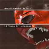 10 Years Of Scott Brown Vol.1