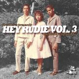 Hey Rudie Volume 3