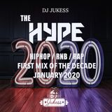 #TheHype - First Mix Of The Decade Jan 2020  - @DJ_Jukess