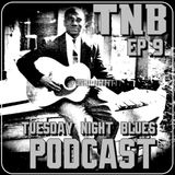 Tuesday Night Blues Episode No.9