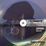 I Tri Cavaleri EP - Lupara Records