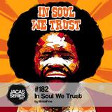 Jacasseries #182 In Soul We Trust by MistaFlow