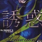 DJ Danny S & DJ Alemo : SEDUCTION PT II