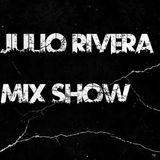 Julio Rivera Mix Show 002