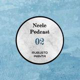 Neele Podcast #02 - Augusto Pianta