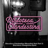 Discoteca Clandestina @Kunsthal Gent Part 2: Discoteca Clandestina Djset