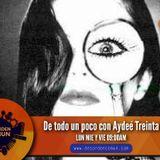 De todo Un Poco  con Aydee Treinta  14/11/2014 Desorden Comun