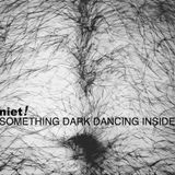 niet! - SOMETHING DARK DANCING INSIDE - EP - PREVIEW