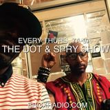 The Dot & Spry Show Episode 14
