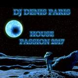 House Passion DJ Denis Paris October 13th 2017  I'm not a chost !
