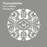 ThomasDeXter - Live @ Sasazu 14.07.2017 | Closing hour