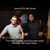 Jeremy Braithwaite & Neil Davies 02-04-19 Mi-House Radio
