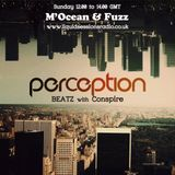 Perception Beatz Radio with Conspire/M'Ocean and Dj Fuzz 23rd Feb 2014