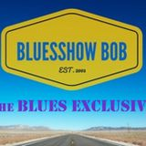 Blues Exclusive #127 with Blues Show Bob