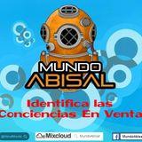 #27  Agosto 26 - MundoAbisal Veintisiete - Identifica las Conciencias En Venta Please