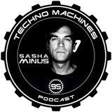 Sasha Minus - TECHNO MACHINES Podcast 95