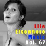 Life Elsewhere Music Vol 67