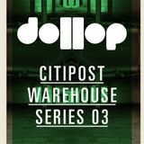 dollop CitiPost Warehouse 03 mix by Sean O'Rourke