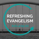 Refreshing Evangelism