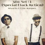 Afro Set #3 (Especial Black Motion) - Mixed by DJ Tião Marques