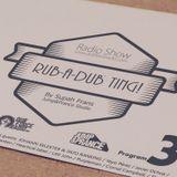 Rub-a-dub Ting! Program 3- 28/09/2015 ft Johann Selekter and Pato Ranking
