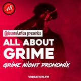 All About Grime - Grime Night x ABconcerts| Novelist | Aj Tracey | Nadia Rose | Flohio - 13.05.18