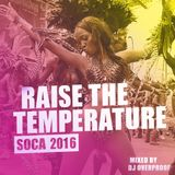 Raise The Temperature - Soca 2016