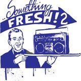 Somthing Freshh 2