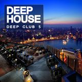 Deep House: Deep Club 5 (Deep Garage House)