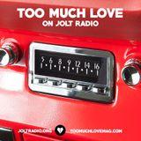 Too Much Love on Jolt Radio - August 31