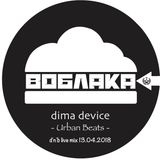 dima device / Urban Beats / @ Bar Voblaka / Minsk 13.04.2018