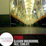 Sunday Eve #68 Guests Glasgow Underground, Falk, esoulate