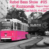 Rebel Bass Show #05 w/ Rozsomák