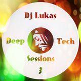 Dj Lukas - Deep & Tech Sessions #3