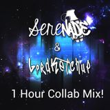 Serenade & LordKetchup 1 Hour Collab Mix!