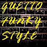 Guetto Funky Style