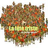 La Fete Triste//DjPute-Acier//2013