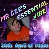 Mr Gee's Essential Vibe - 30th April 2016