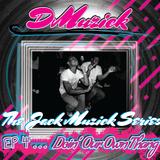 DMuzick - The JackMuzick Series Ep 4... Doin' Are Own Thang