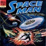 Space Man....