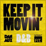 Dan Aux Presents: Keep It Movin' #DNB