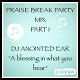 PRAISE BREAK PARTY MIX PART 1