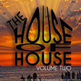 The House Of House - Volume 2 (An eclectic blend of house music mixed with passion)