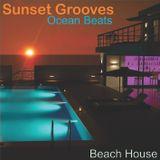 Sunset Grooves, Ocean Beats - Beach House 2017