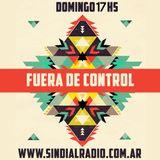 Fuera de Control 6-4-14 Domingos 17 hs www.sindialradio.com.ar