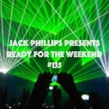 Jack Phillips Presents Ready for the Weekend #135