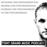 Tony Grand - Tony Grand Music Podcast 100