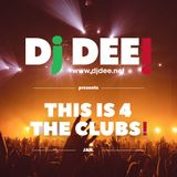 Dj Dee - This is 4 the clubs! January 2017 Edition
