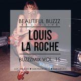 Beautiful Buzzz Presents Louis La Roche - Buzzzmix Vol. 15